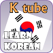 K tube Learn Korean