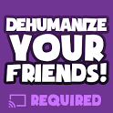 Dehumanize Your Friends! icon
