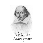 To Quote Shakespeare