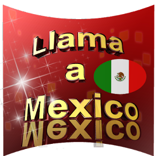 Llama a Mexico