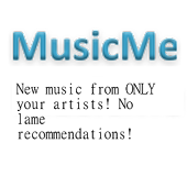 MusicMe New Music YOUR artists
