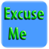 Excuse Me-Excuses 4 Emergency