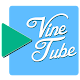 Vine Tube (Vine Videos Viewer)