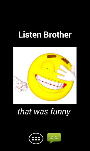 Listen Bro..