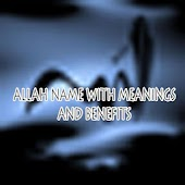 Allah Names Meaning & Benefits