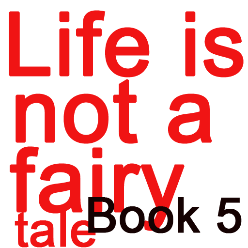 Life is not a fairy tale Book5