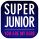 SUPER JUNIOR ~YOU ARE MY HERO~ Android