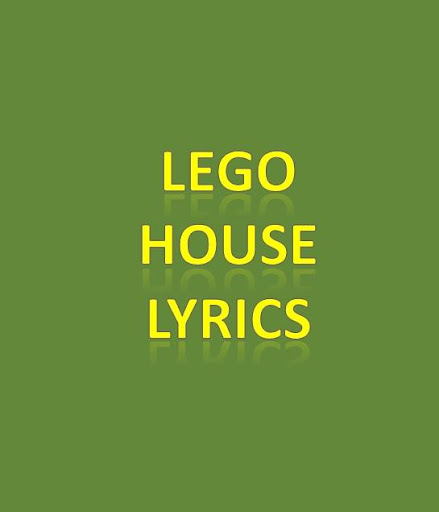 Lego House Lyrics