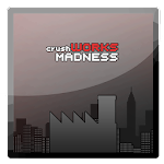 crushWorks: Madness v1.0.0
