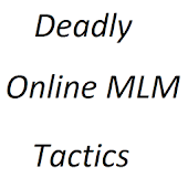 Deadly Online MLM Tactics