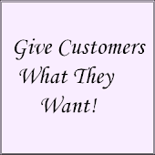 Give Customers What They Want!
