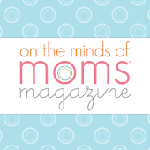 on the minds of moms magazine