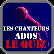 Les Chanteurs Ados : Le Quiz