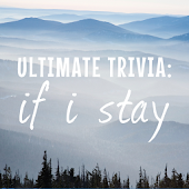 Ultimate If I Stay Trivia