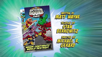 The Super Hero Squad Show- WHOM CONTINUITY WOULD DESTROY!