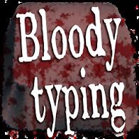 Bloody Typing