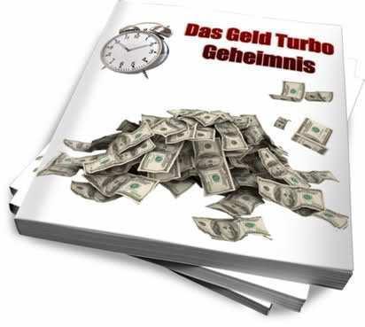 Das Geld Turbo Geheimnis Ebook