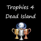 Trophies 4 Dead Island