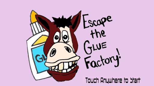 Escape the Glue Factory
