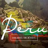 Peru: Lugares Incríveis