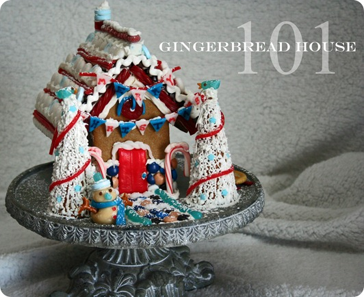 Gingerbread House 101