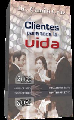 CLIENTES PARA TODA LA VIDA, Camilo Cruz [ Audiolibro ] – Cómo crear clientes leales, aumentar las ventas y construir una carrera altamente productiva.