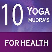 Yoga Mudras Methods & Benefits
