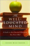 The Well-Educated Mind. Susn Wise Bauer.
