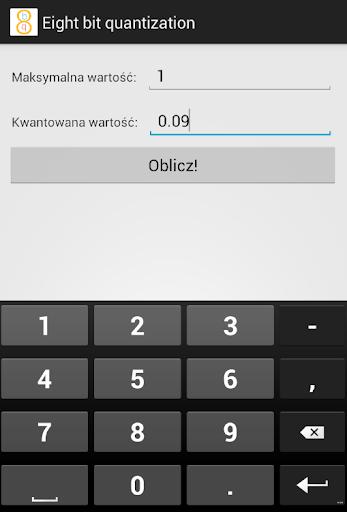 Eight bit quantization