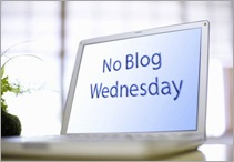 No Blog Wednesday