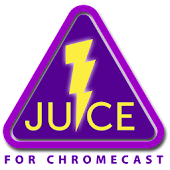 Juice for Chromecast