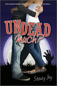 Undead Much by Stacey Jay