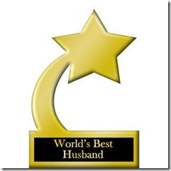 My husband deserves a trophy