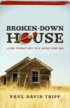Broken-Down House by Paul David Tripp