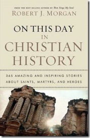 On_This_Day_in_Christian_History_Robert_J_Morgan