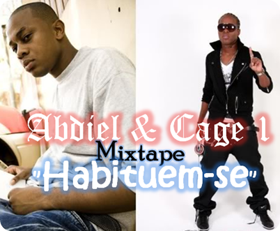 Abdiel & Cage 1 - Mixtape Habituem-se