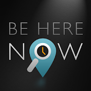 BeHereNow: HERE, NOW