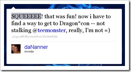 SQUEEEEE! that was fun! now I have to find a way to get to DragonCon -- not stalking @Teemonster, really, I'm not