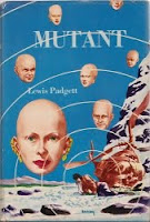 Cover image of the 1953 short story collection titled Mutant by Henry Kuttner and C L Moore, writing under their pseudonym Lewis Padgett