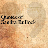 Quotes of Sandra Bullock