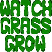Watch Grass Grow
