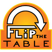 Flip the Table!!