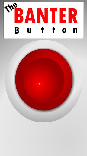 The Banter Button