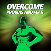 Cure Phobias And Overcome Fear