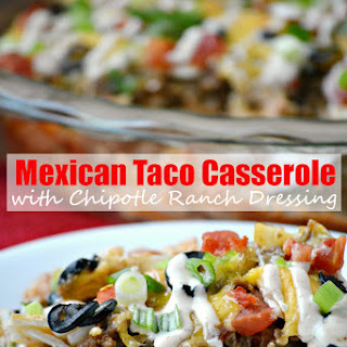 Mexican Taco Casserole with Chipotle Ranch Dressing.