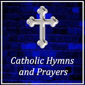 Catholic Hymns and Prayers