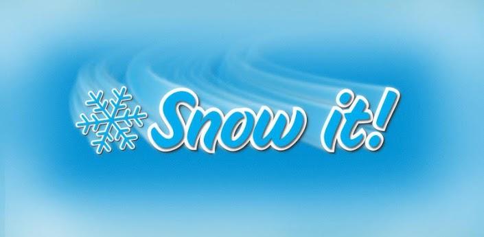 Snow it!
