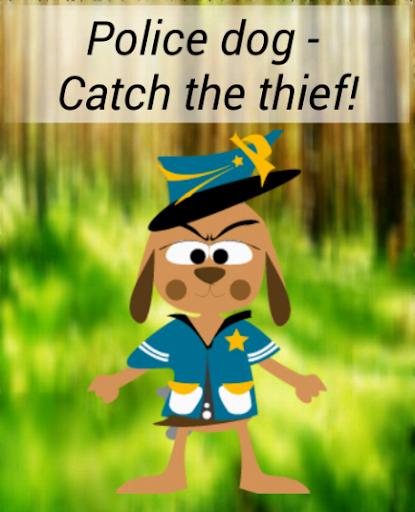 Police dog - Catch the thief