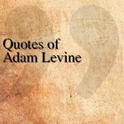 Quotes of Adam Levine
