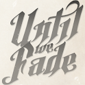 Until We Fade logo